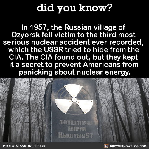 In 1957, the Russian village of Ozyorsk fell victim to the third most serious nuclear accident ever recorded, which the USSR tried to hide from the CIA. The CIA found out, but they kept it a secret to prevent Americans from panicking about nuclear...