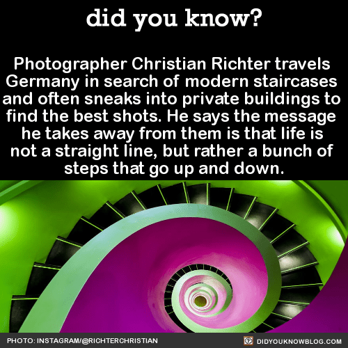 Photographer Christian Richter travels Germany in search of modern staircases and often sneaks into private buildings to find the best shots. He says the message he takes away from them is that life is not a straight line, but rather a bunch of steps...