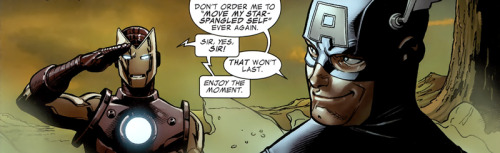 ": Steve: Don't order me to ""move my star spangled self"" ever again.Tony: Sir, yes, sir!Steve: That won't last.Tony: Enjoy the moment. From Captain America: Man Out of Time #5"