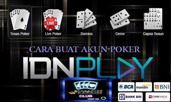 Cara Buat Akun Poker IDNPLAY Cepat dan Gratis