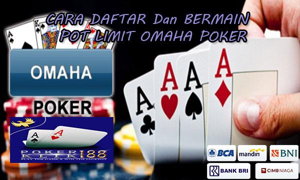 Cara Daftar dan Bermain Pot Limit Omaha Poker