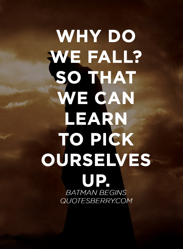 Batman Wallpaper Why Do We Fall Why Do We Fall So That We Can Learn To Pick