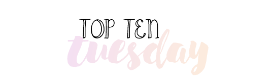 I know that The Broke and The Bookish are taking a break from their Top Ten Tuesday prompts, so I'll go ahead and wing it until they return! Top Ten Tuesday is a feature originated by TBATB that features a list of whatever fits the prompt for that...