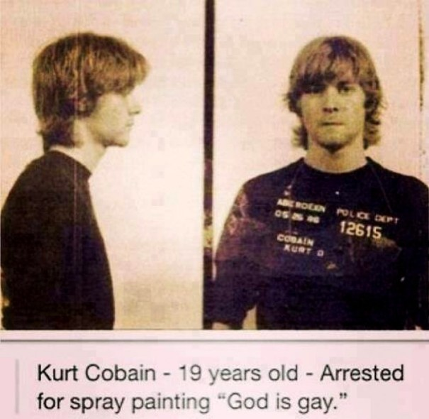 "ed9d29757a9b Was Kurt Cobain once arrested for spray painting ""God Is Gay ..."