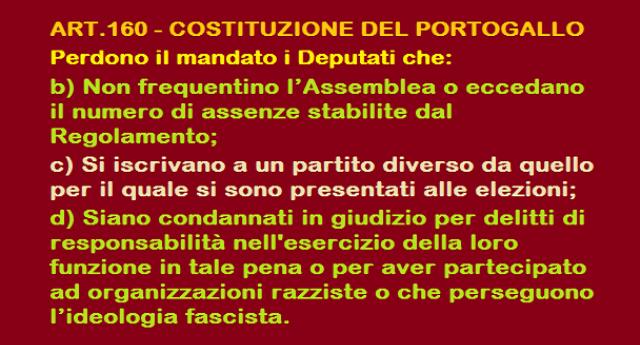"""corallorosso: """" ART.160 – COSTITUZIONE DEL PORTOGALLO: Perdono il mandato i Deputati assenteisti, che cambiano casacca, condannati, razzisti e fascisti!! Da noi in Parlamento ne resterebbero in 3 o 4 – Dite a Renzi che è questa la riforma alla..."""