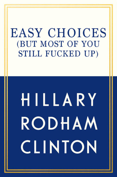 "betterbooktitles: ""Hillary Rodham Clinton: What Happened """
