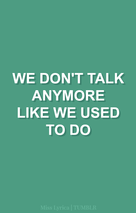 We Dont Talk Anymore Lirik : anymore, lirik, LYRICS, PRANK, COLLECTION:, Don\u002639;t, Anymore, Edits, Tumblr