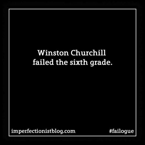 #failogue #6 - Winston Churchill failed the sixth grade.