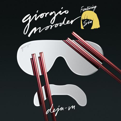 Georgio Moroder - Deja-Vu ft. Sia