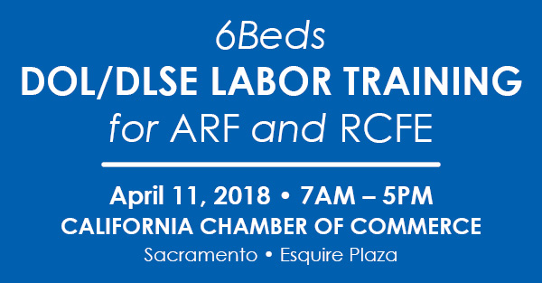 6Beds DOL/DLSE Labor Training for ARF and RCFE
