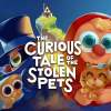 The Curious Tale of the Stolen Pets Coming to Quest Nov 14 60