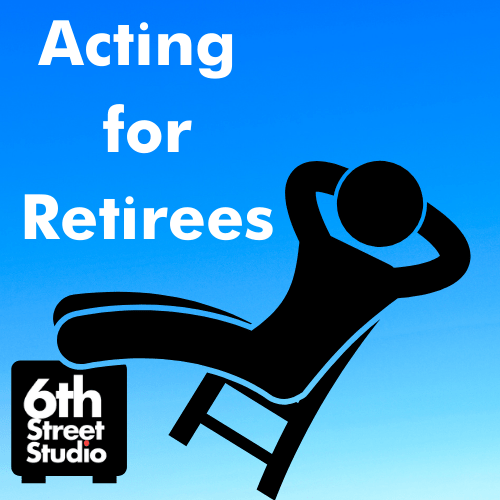 Acting for Retirees