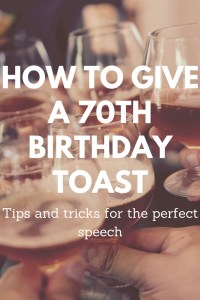 How to Give a 70th Birthday Toast - Steps for the Perfect Toast