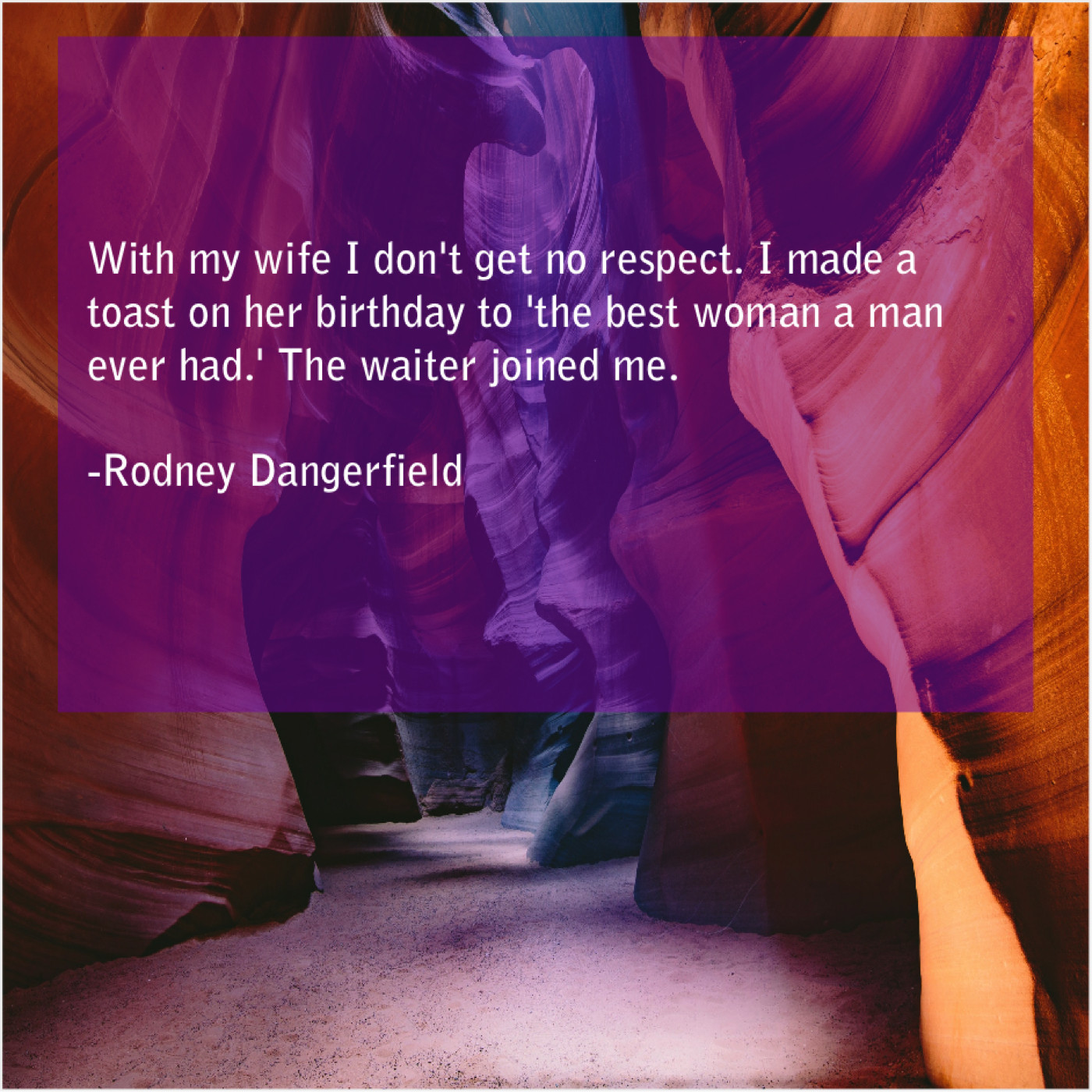 Rodney Dangerfield With My Wife I Dont Famous Quotes That