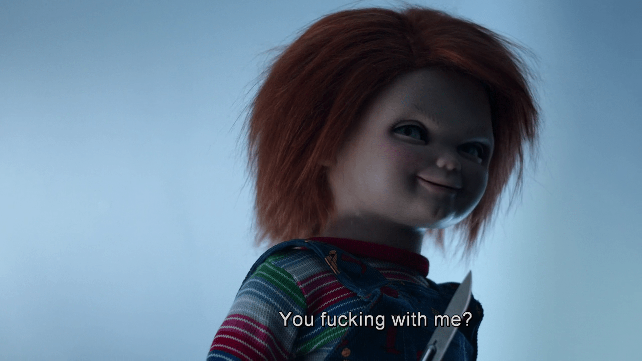 Image result for chucky you fucking with me