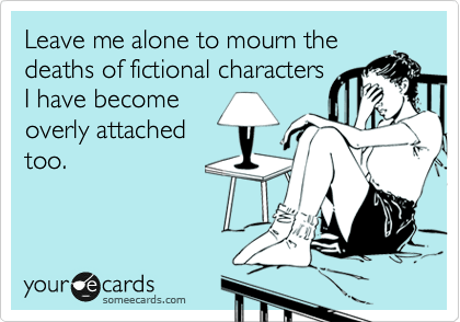 Image result for mourning characters as if they are real