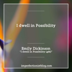 "#364 - ""I dwell in Possibility"" -Emily Dickinson (""I dwell in Possibility (466)"")"