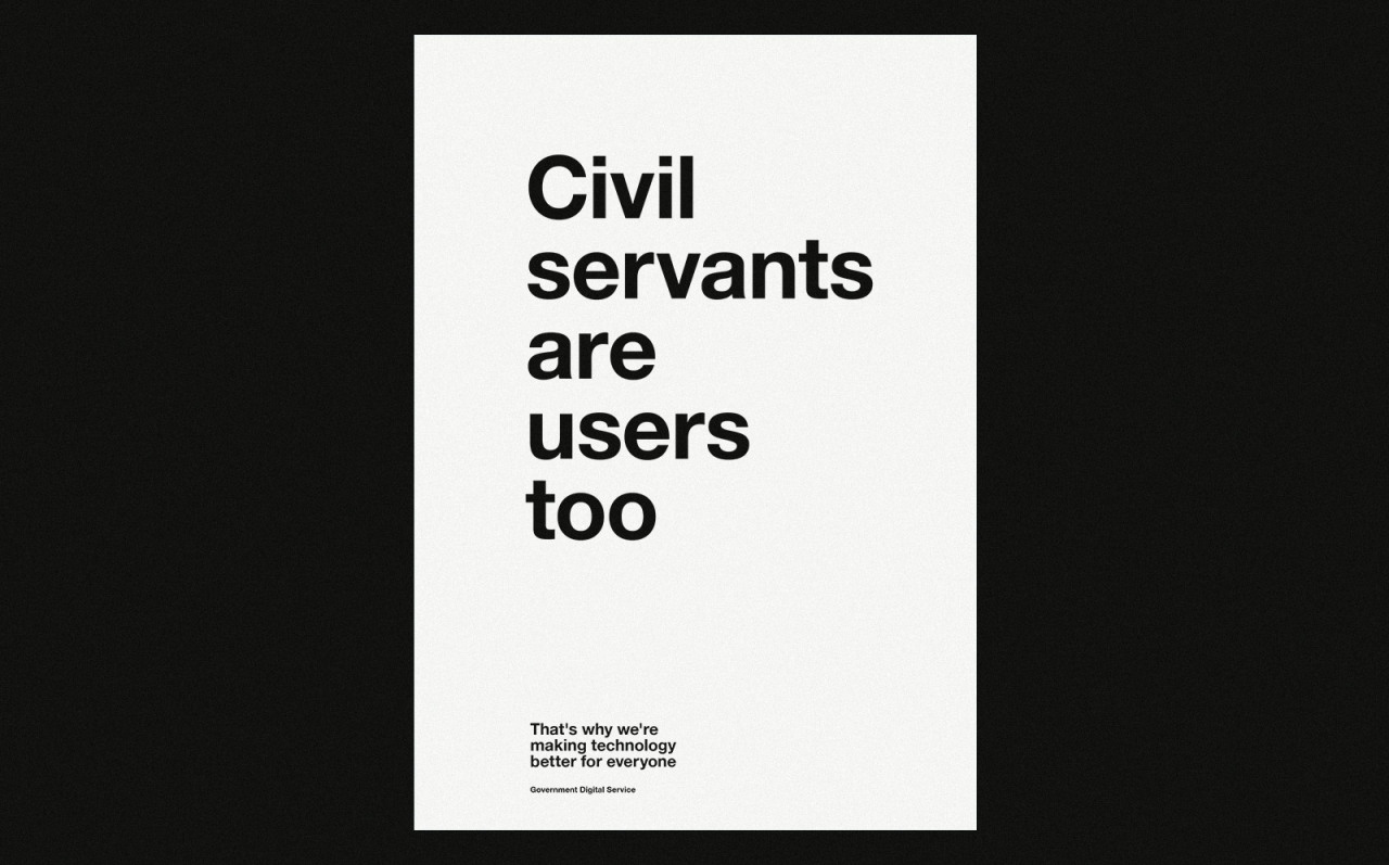 GDS: Civil servants are users too poster