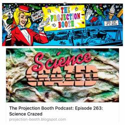Listen up! #TheProjectionBooth #podcast covers #ScienceCrazed on their latest episode! Download or listen online today!