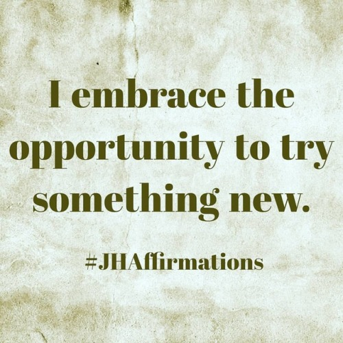 Embrace every moment as an opportunity to try new things. #JHAffirmations #dailyaffirmationschallenge #new #embraceeachday #change #changeisgood #opportunityknocks #opportunity #overcome #overcomefear