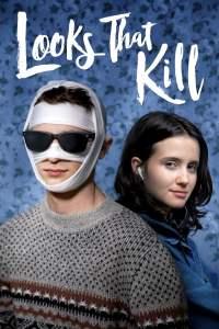 Looks That Kill (2021) หล่อพิฆาต