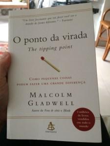 O Ponto da Virada - Malcolm Gladwell - 7 Cantos do Mundo