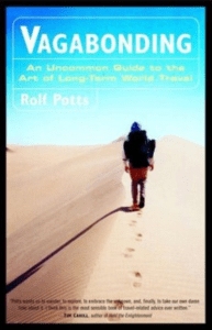 Vagabonding: An Uncommon Guide to the Art of Long-Term World Travel - Rolf Potts - 7 Cantos do Mundo
