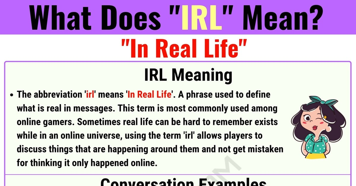 IRL Meaning: What Does IRL Mean? With Useful Examples - 7 E S L