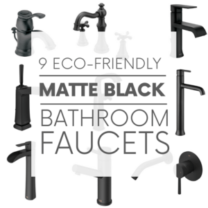 Black bathroom sink faucets are on trend. And thanks to brands like Moen, Delta and Vigo - you can save water in style with their low-flow, WaterSense labelled fixtures.