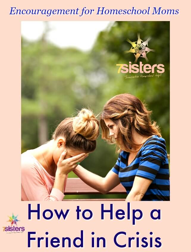 How to Help a Friend in Crisis: Encouragement for Homeschool Moms