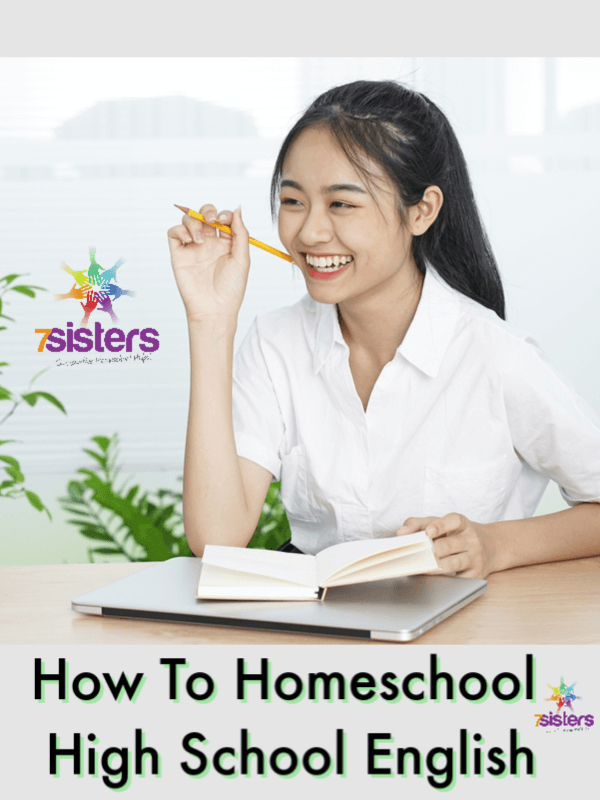 How To Homeschool High School English. English or Language Arts is an intense credit for homeschool high schoolers. Here are some tips for success from your 7Sisters. #HomeschoolHighSchool #HomeschoolHighSchoolEnglish #EnglishCredits #HomeschoolLanguageArts #HowToHomeschoolEnglish