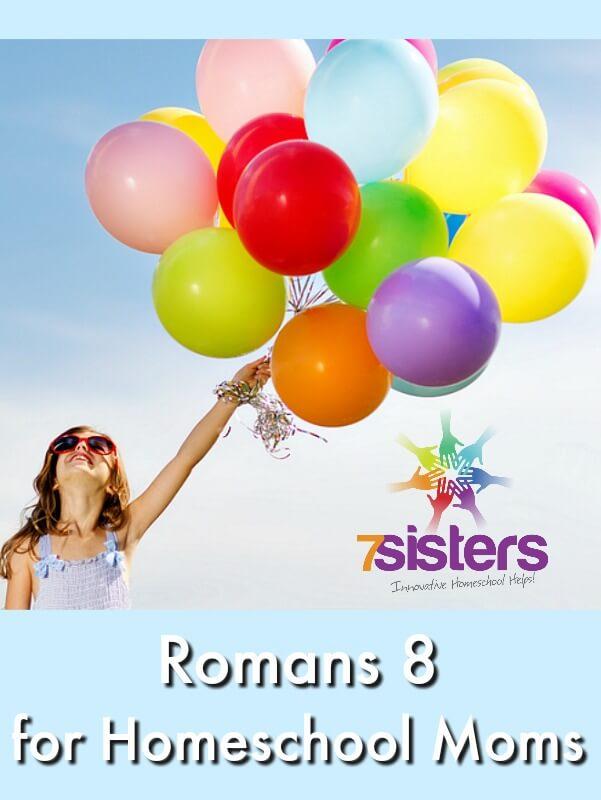 Romans 8 for Homeschool Moms 7SistersHomeschool.com