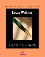 Advanced Guide to High School Essay Writing second edition