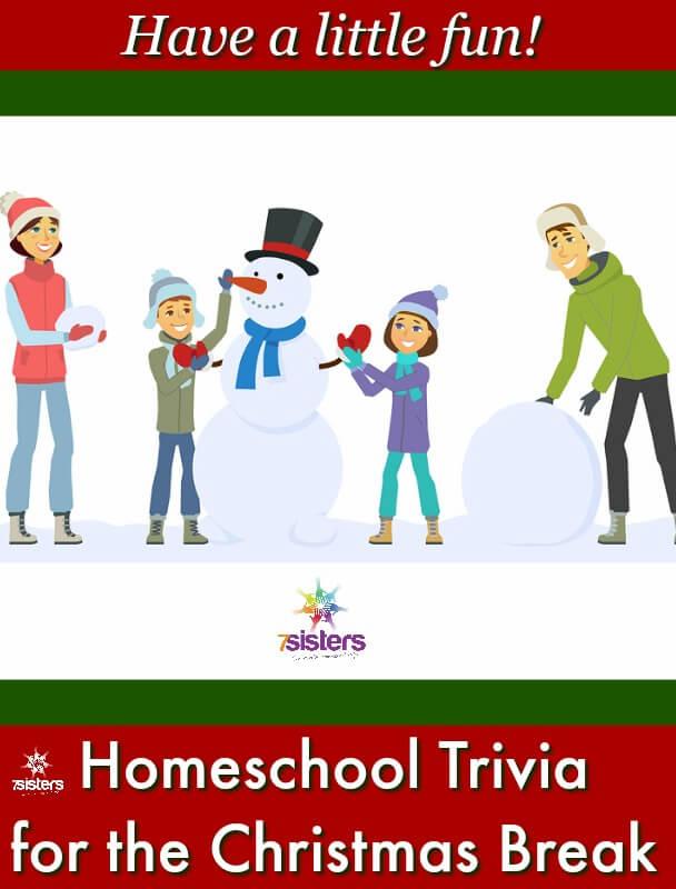 Homeschool Trivia for Christmas Break 7SistersHomeschool.com