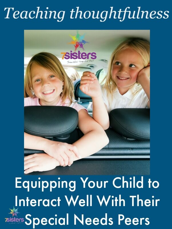 Equipping Your Child to Interact Well with Special Needs Peers 7SistersHomeschool.com Give your grace skills and social skills.