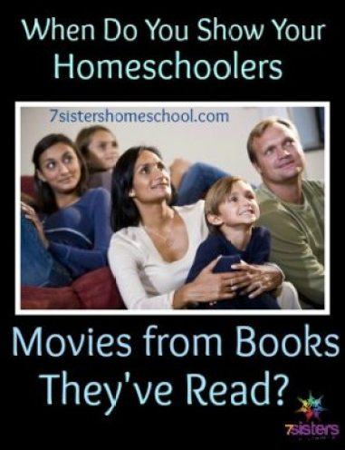 When do you show your homeschoolers movies from books they've read?