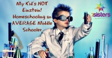 My kid's NOT Einstein! Homeschooling an average middle schooler who is NOT average in God's eyes! 7SistersHomeschool.com