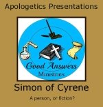 Simon of Cyrene – A Good Answers Apologetics Presentation