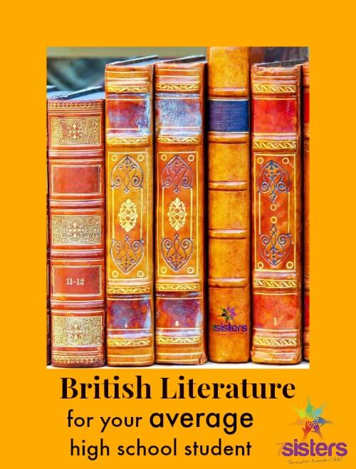 British Literature for an Average High School Student 7SistersHomeschool.com Average teens can enjoy British Literature if it is presented in a good way for them.