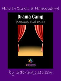 How to Direct Drama Camp 7SistersHomeschool.com
