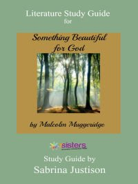 Literature Study Guide for Something Beautiful for God. 7 Sisters Homeschool