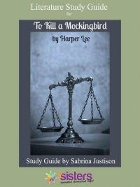 To Kill a Mockingbird Literature Study Guide. 7SistersHomeschool.com
