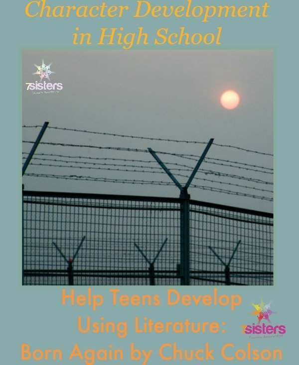 Character Development and High School Literature: Born Again by Chuck Colson from 7SistersHomeschool.com