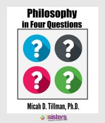 Philosophy in 4 Questions: Don't Leave Home Without it. 7SistersHomeschool.com presents a philosophy curriculum that your teens will enjoy and will change their lives!