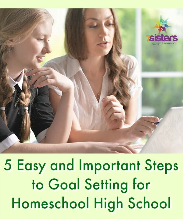 5 Easy and Important Steps to Goal Setting for Homeschool High School