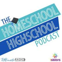 The Homeschool High School Podcast