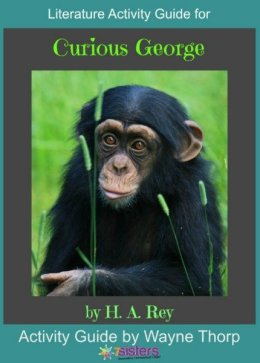 How to Choose the Best Literature Activity Guide for Your Elementary Child Literature Activity Guide for Curious George