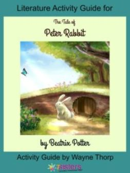 How to Choose the Best Literature Activity Guide for Your Elementary Child Literature Activity Guide for A Tale of Peter Rabbit