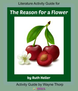 Literature Activity Guide for The Reason for a Flower 7SistersHomeschool.com