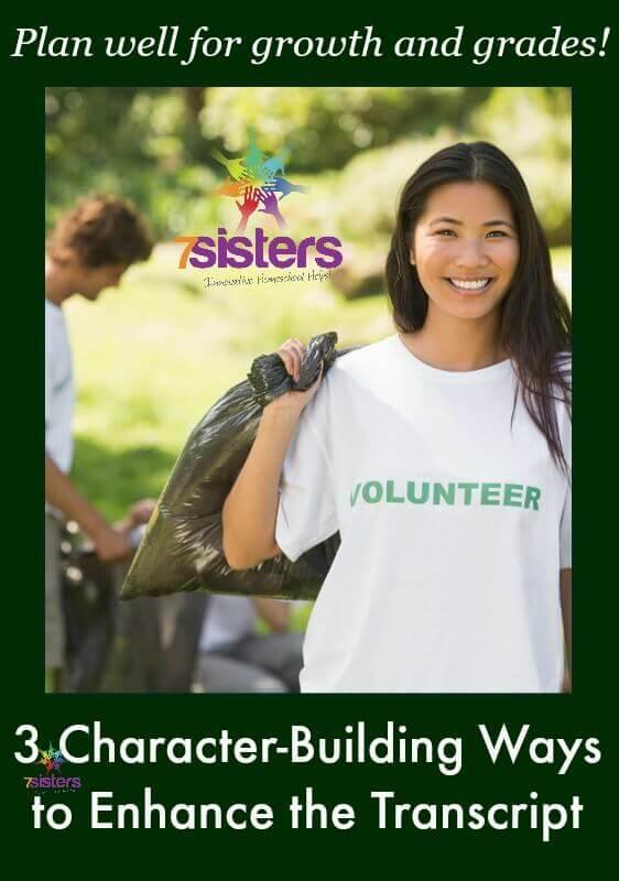 3 Character Building Ways to Enhance the Homeschool Transcript 7SistersHomeschool.com